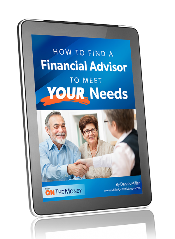 How to Find a Financial Advisor to Meet YOUR Needs - Special Report