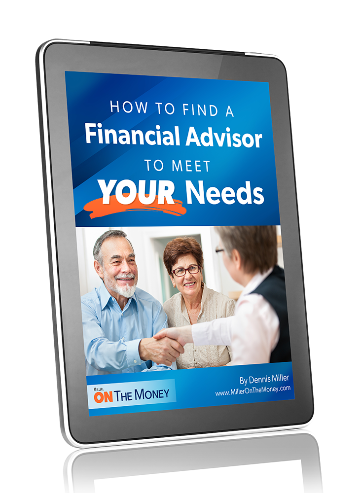 How to Find a Financial Advisor to Meet YOUR Needs – Special Report