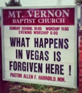 Funny church sign - What happens in Vegas is Forgiven Here!