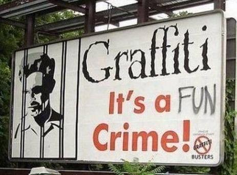Sign humor - Graffiti: it's a fun crime!