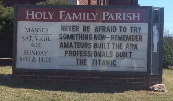 Sign Humor - Never be afraid to try something new...